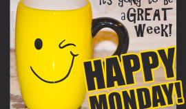 Monday through Sunday – think yourself happy!